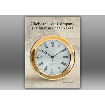 Chelsea Clock Company: The First Hundred Years, Second Edition