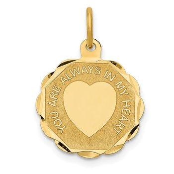 14k YOU ARE ALWAYS IN MY HEART Disc Charm
