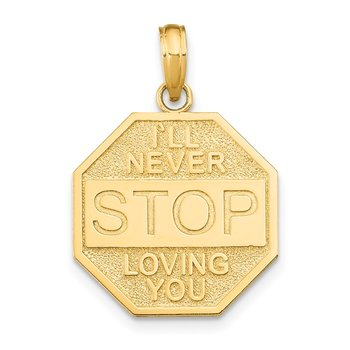 14k Polished I'LL NEVER STOP LOVING YOU Stopsign Pendant